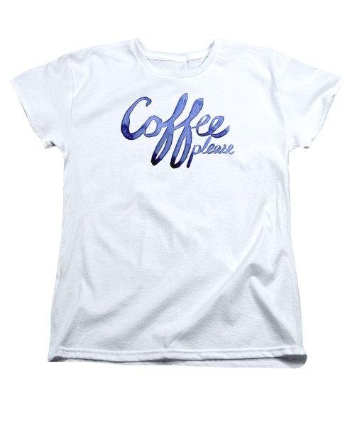 Coffee Please Women's T-Shirt (Standard Cut) by Olga Shvartsur