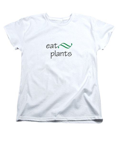 Eat Plants Women's T-Shirt (Standard Cut) by Bill Owen