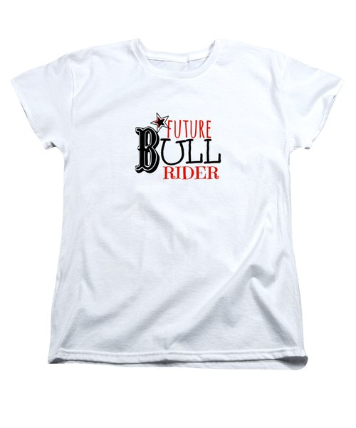 Future Bull Rider Women's T-Shirt (Standard Cut) by Chastity Hoff