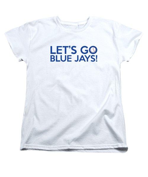 Let's Go Blue Jays Women's T-Shirt (Standard Cut) by Florian Rodarte