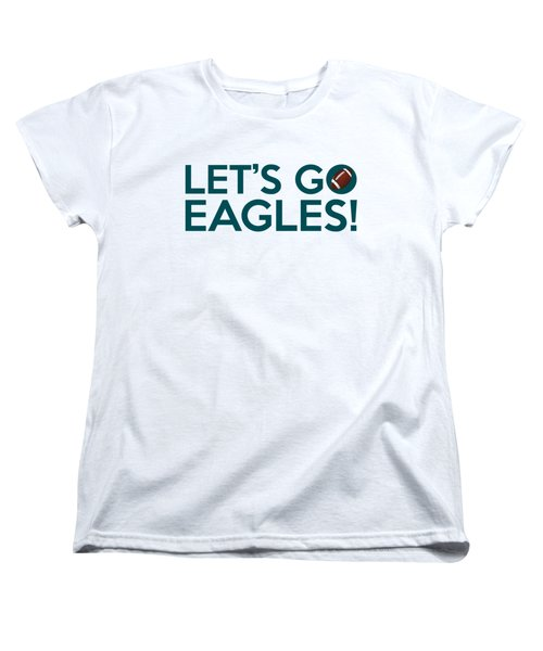 Let's Go Eagles Women's T-Shirt (Standard Cut) by Florian Rodarte