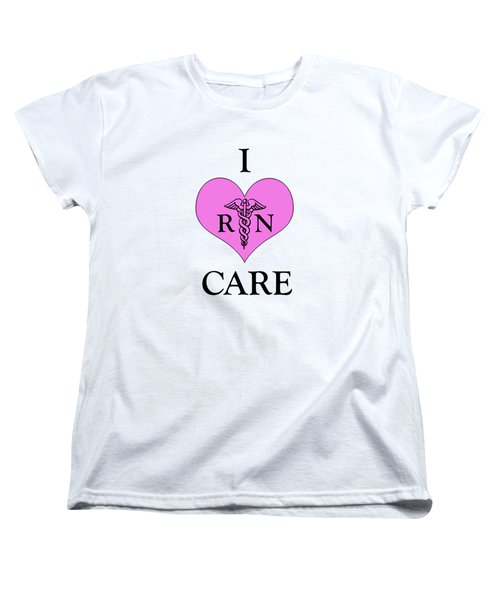 Nursing I Care -  Pink Women's T-Shirt (Standard Cut) by Mark Kiver