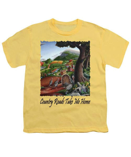Country Roads Take Me Home - Turkeys In The Hills Country Landscape 2 Youth T-Shirt by Walt Curlee