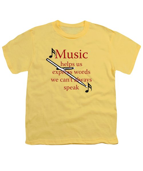 Drum Music Helps Us Express Words Youth T-Shirt by M K  Miller