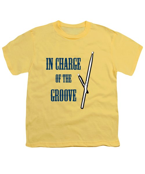 Drums In Charge Of The Groove 5529.02 Youth T-Shirt by M K  Miller