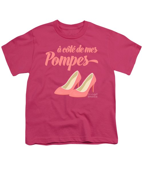 Pink High Heels French Saying Youth T-Shirt by Antique Images