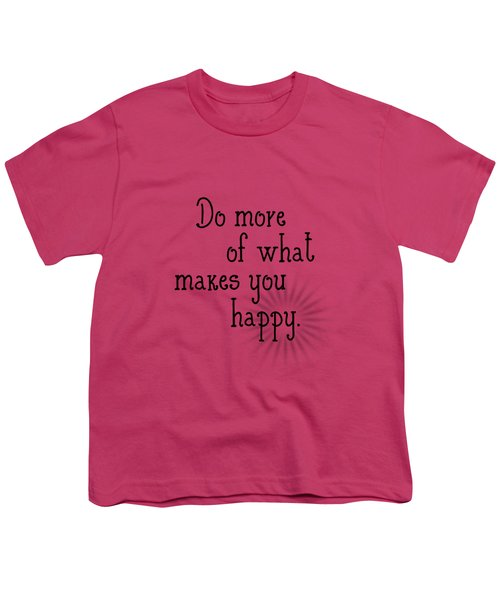 Text Art Happy Youth T-Shirt by Melanie Viola