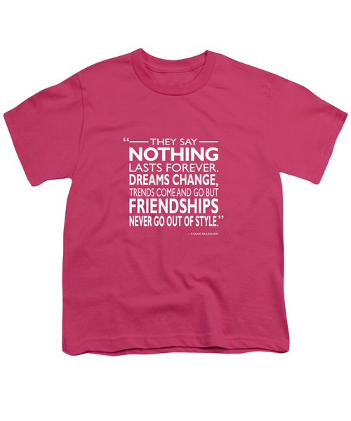 Nothing Lasts Forever Youth T-Shirt by Mark Rogan