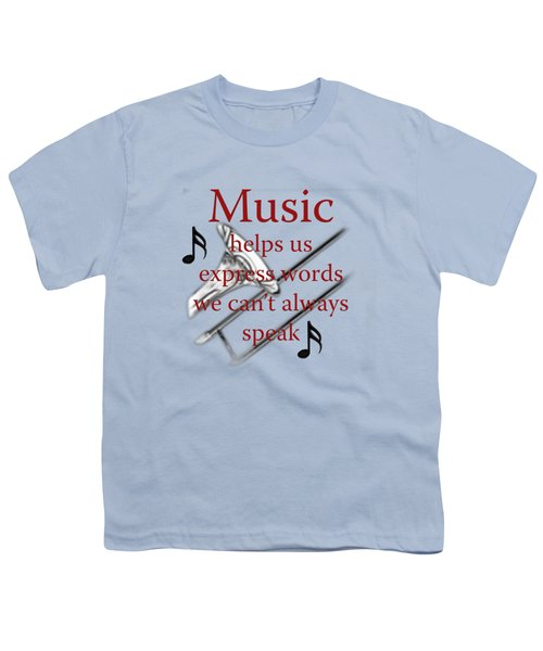 Trombone Music Expresses Words Youth T-Shirt by M K  Miller