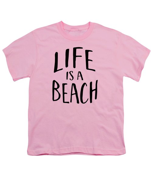 Life Is A Beach Words Black Ink Tee Youth T-Shirt by Edward Fielding