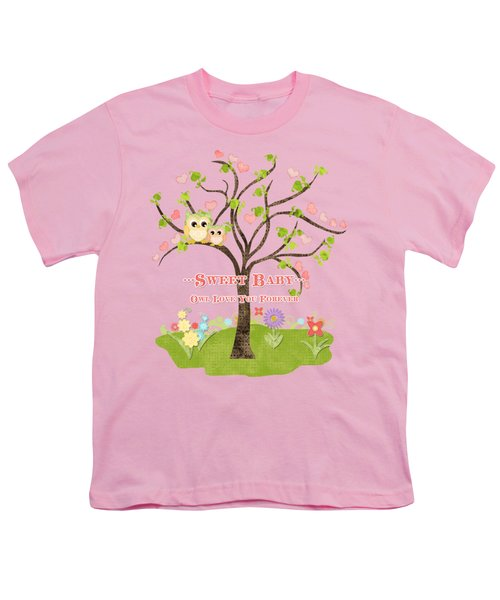 Sweet Baby - Owl Love You Forever Nursery Youth T-Shirt by Audrey Jeanne Roberts