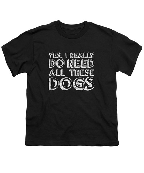 All These Dogs Youth T-Shirt by Nancy Ingersoll