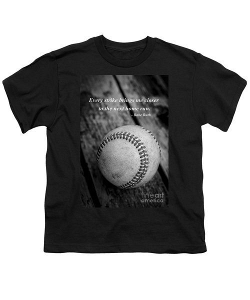 Babe Ruth Baseball Quote Youth T-Shirt by Edward Fielding