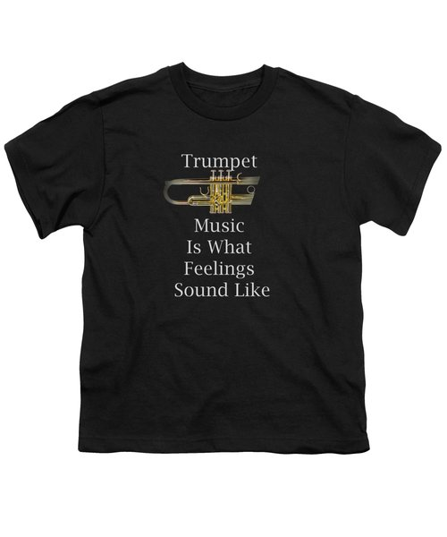 Trumpet Is What Feelings Sound Like 5583.02 Youth T-Shirt by M K  Miller