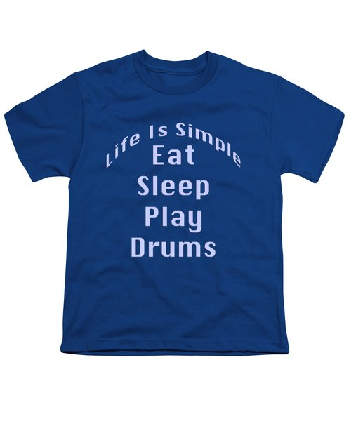 Drums Eat Sleep Play Drums 5513.02 Youth T-Shirt by M K  Miller