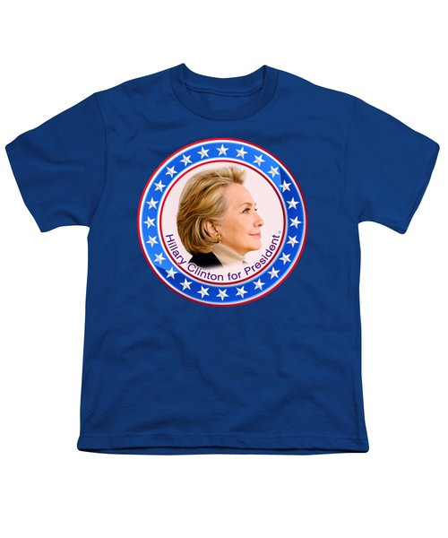 Hillary For President Youth T-Shirt by The Art Angel Don