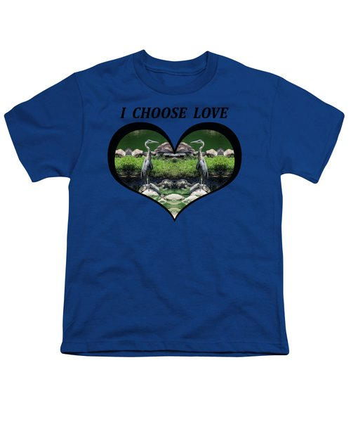I Chose Love With A Heart Framing Blue Herons Youth T-Shirt by Julia L Wright