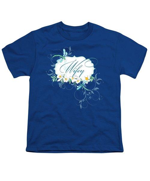 Wifey New Bride Dragonfly W Daisy Flowers N Swirls Youth T-Shirt by Audrey Jeanne Roberts