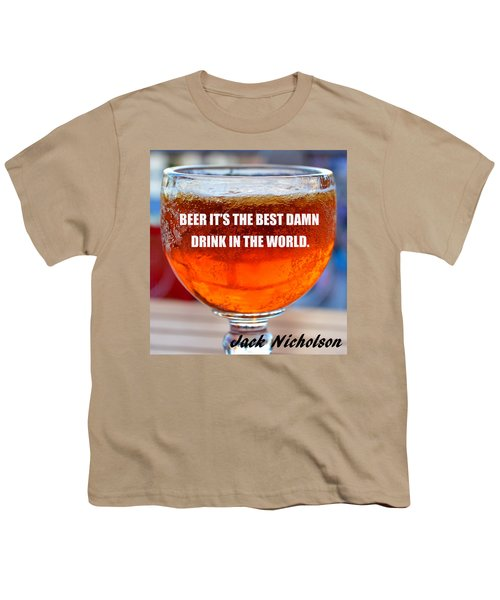 Beer Quote By Jack Nicholson Youth T-Shirt by David Lee Thompson