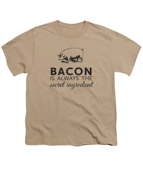 Bacon Is Always The Secret Ingredient Youth T-Shirt by Nancy Ingersoll
