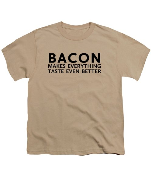 Bacon Makes It Better Youth T-Shirt by Nancy Ingersoll