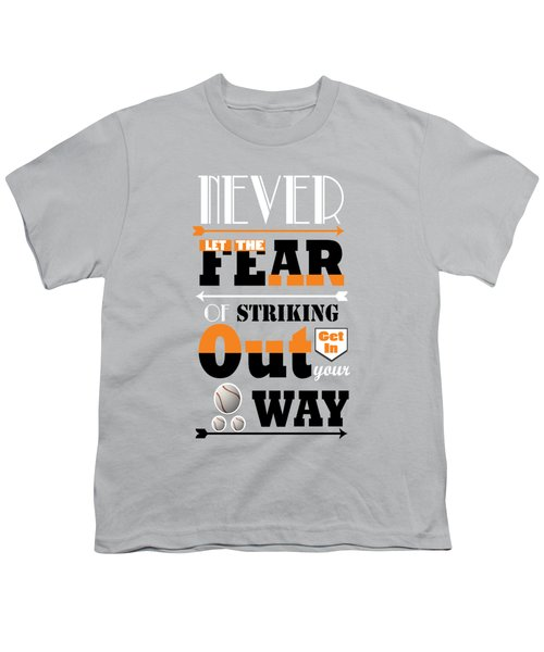 Never Let The Fear Of Striking Babe Ruth Baseball Player Youth T-Shirt by Creative Ideaz