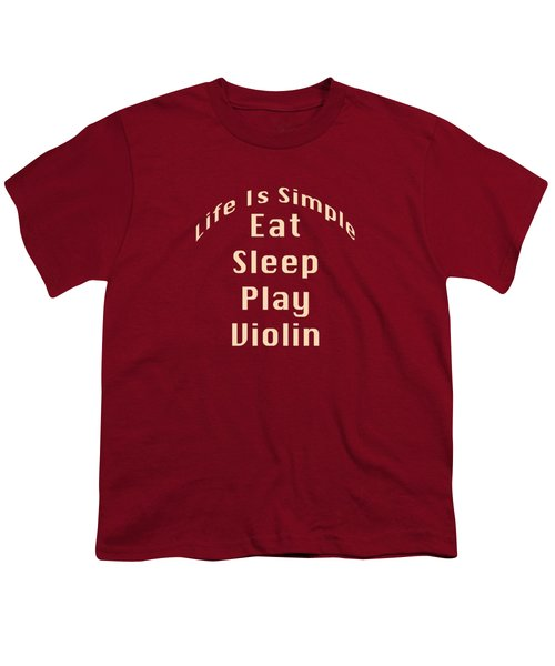 Violin Viola Eat Sleep Play Violin 5521.02 Youth T-Shirt by M K  Miller