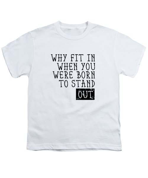 Born To Stand Out Youth T-Shirt by Melanie Viola