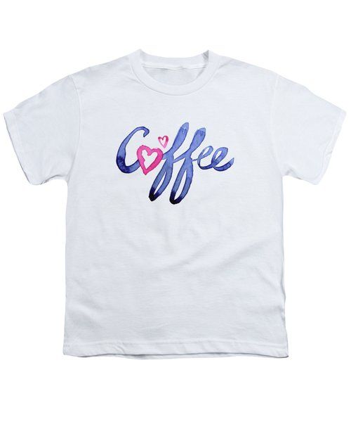 Coffee Lover Typography Youth T-Shirt by Olga Shvartsur