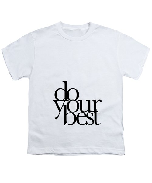 Do Your Best Youth T-Shirt by Cortney Herron