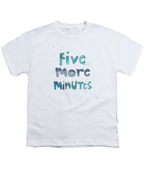 Five More Minutes Youth T-Shirt by Linda Woods