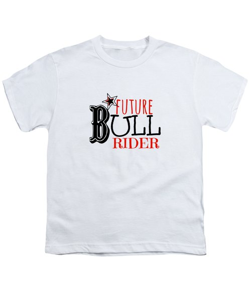 Future Bull Rider Youth T-Shirt by Chastity Hoff