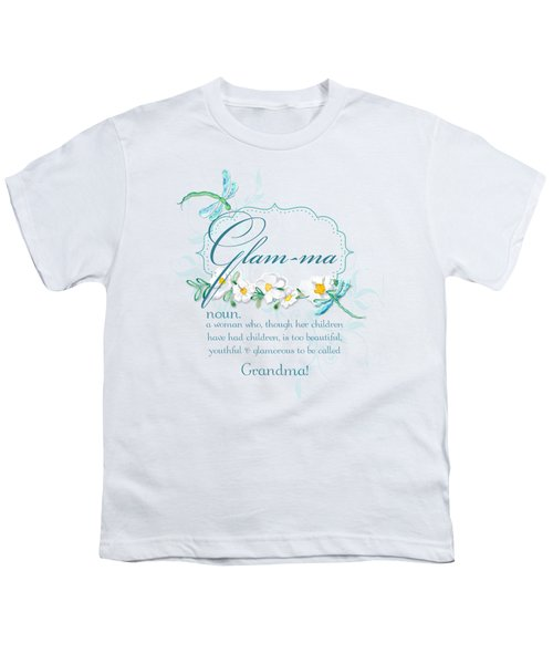 Glam-ma Grandma Grandmother For Glamorous Grannies Youth T-Shirt by Audrey Jeanne Roberts