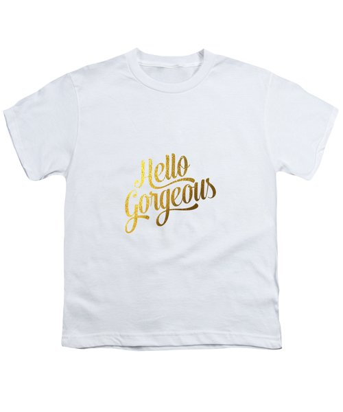 Hello Gorgeous Youth T-Shirt by Bekare Creative
