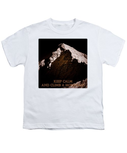 Keep Calm And Climb A Mountain Youth T-Shirt by Frank Tschakert