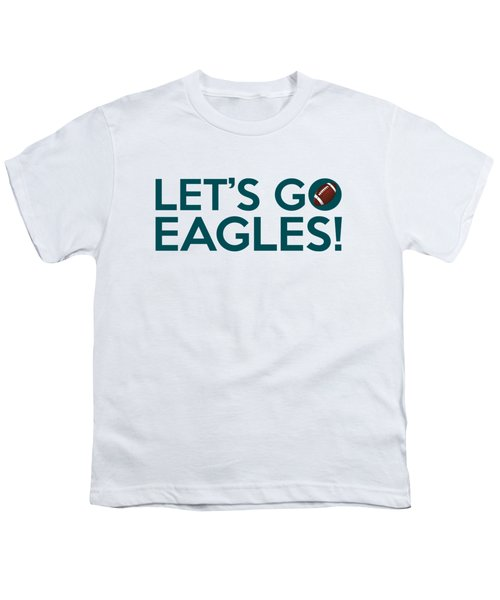 Let's Go Eagles Youth T-Shirt by Florian Rodarte