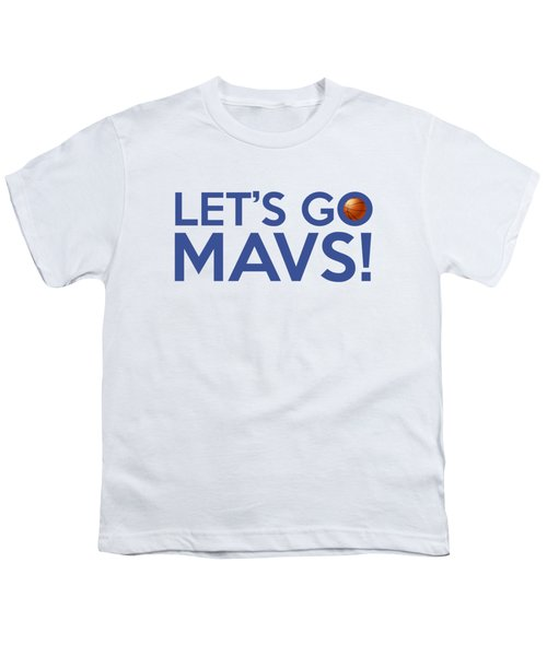 Let's Go Mavs Youth T-Shirt by Florian Rodarte