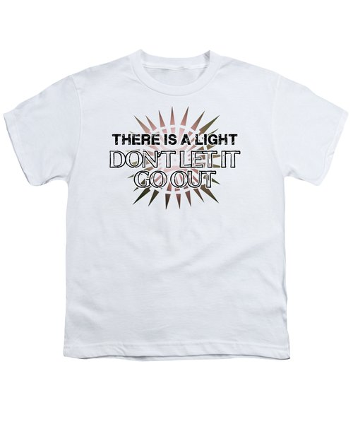 There Is A Light Youth T-Shirt by Clad63