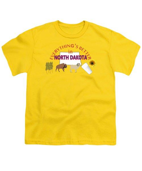 Everything's Better In North Dakota Youth T-Shirt by Pharris Art