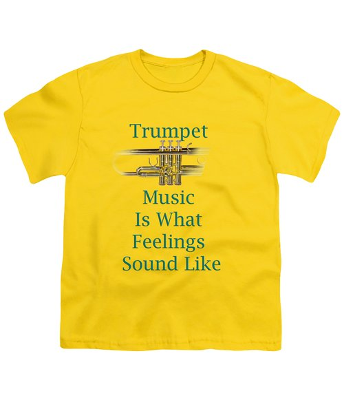 Trumpet Is What Feelings Sound Like 5582.02 Youth T-Shirt by M K  Miller