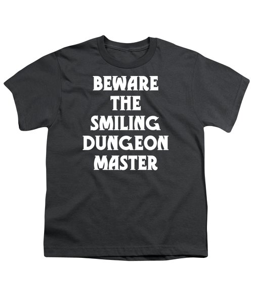 Beware The Smiling Dungeon Master Youth T-Shirt by Geekery