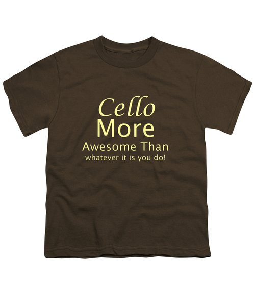 Cellos More Awesome Than You 5568.02 Youth T-Shirt by M K  Miller