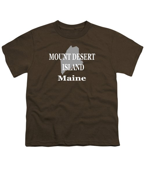 Mount Desert Island Maine State City And Town Pride  Youth T-Shirt by Keith Webber Jr