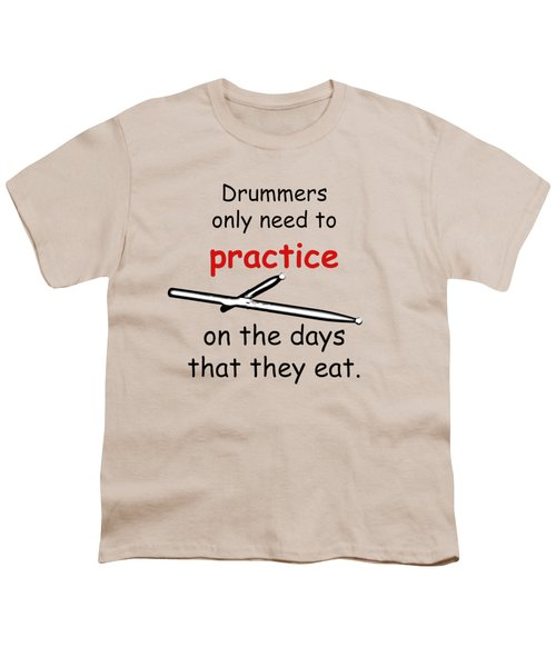 Drummers Practice When The Eat Youth T-Shirt by M K  Miller