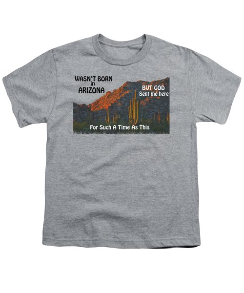 I Wasn't Born In Arizona Youth T-Shirt by Beverly Guilliams