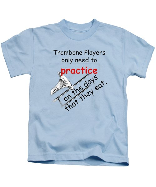 Trombones Practice When They Eat Kids T-Shirt by M K  Miller