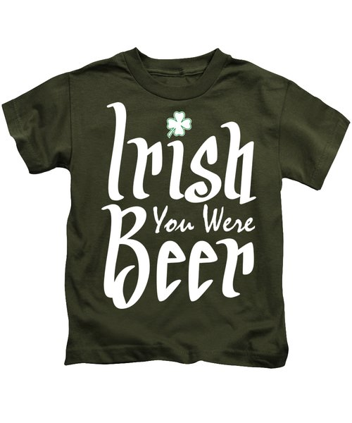 Irish You Were Beer Kids T-Shirt by Ozdilh Design