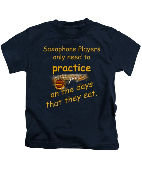 Saxophones Practice When They Eat Kids T-Shirt by M K  Miller