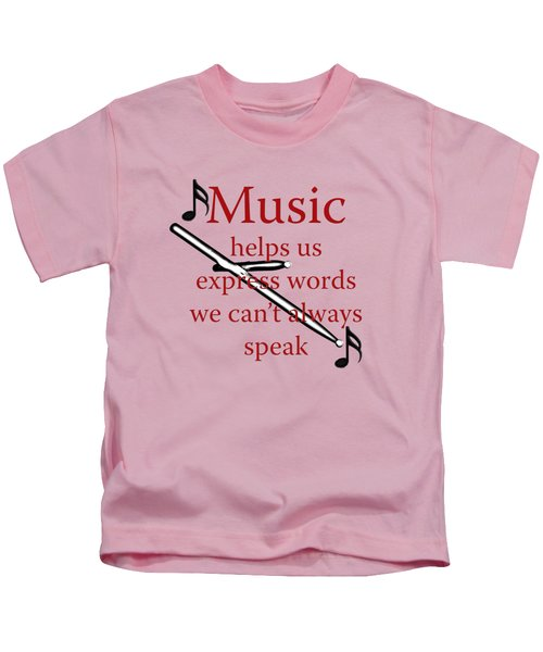 Drum Music Helps Us Express Words Kids T-Shirt by M K  Miller
