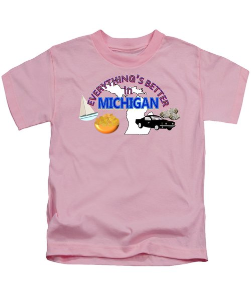 Everything's Better In Michigan Kids T-Shirt by Pharris Art